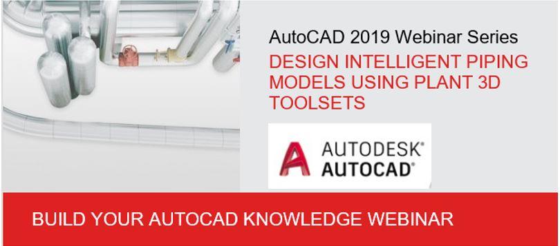 AutoCAD Webinar: Design Intelligent Piping Models Using Plant 3D